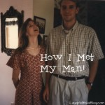 How I Met My Man