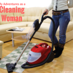 My Adventures as a Cleaning Woman Part 1