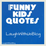 Random Funny Kids Quotes