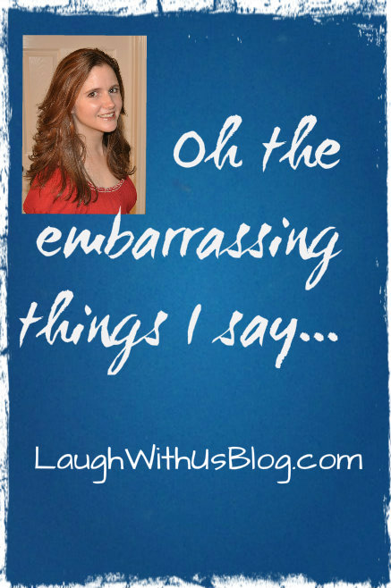 Embarrassing things I say