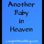 We have another baby in heaven