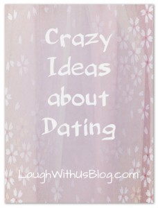 My Crazy Dating Ideas