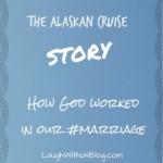 The Alaskan Cruise Story
