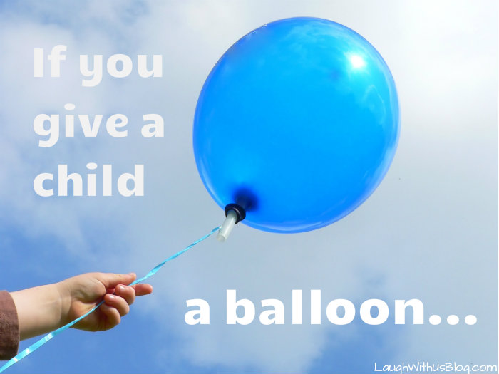 If you give a child a balloon... #humor #parenting
