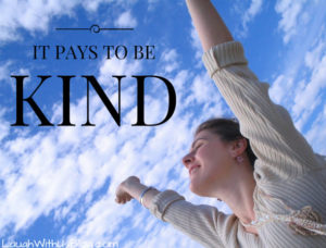 It pays to be kind.