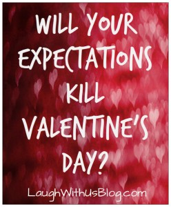 Will Your Expectations Kill Valentine's Day?