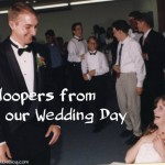 Bloopers from Our Wedding Day
