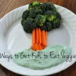 6 Ways to Get Kids to Eat Veggies