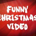 Funny Christmas Video