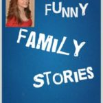 Funny Family Stories about my husband