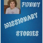 Funny Missionary Travel Stories