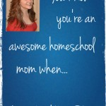 Awesome Homeschooling Mom