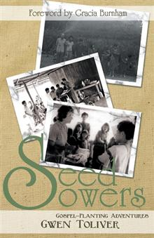 Seed Sowers Gospel Planting Adventures Gwen Toliver