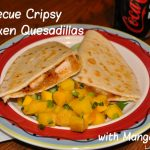 Barbecue Cripsy Chicken Quesadillas with Mango Salsa