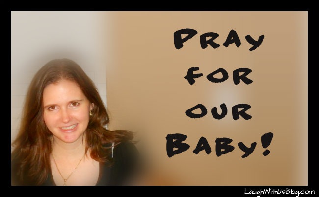 Pray for our baby