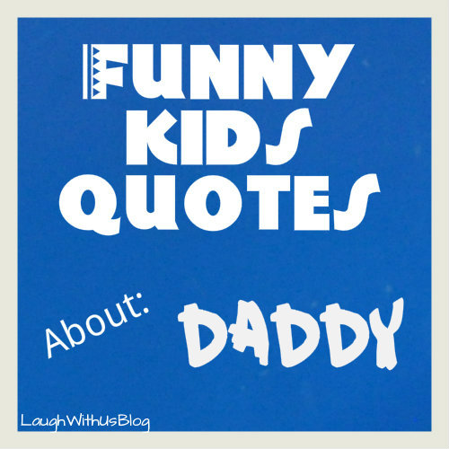 funny quotes about daddy