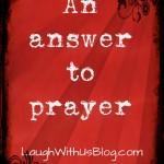 An Answer to Prayer