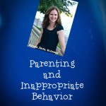 Parenting and Inappropriate Behavior