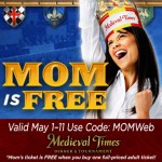 Mom is FREE at Medieval Times! #promocode #ad