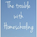 The Trouble with Homeschooling