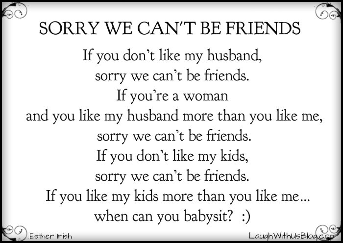 Sorry we can't be friends LaughWithUsBlog Esther Irish
