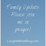 Family Update & Prayer Requests
