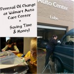 Pennzoil Oil Change at Walmart–Saving Time and Money