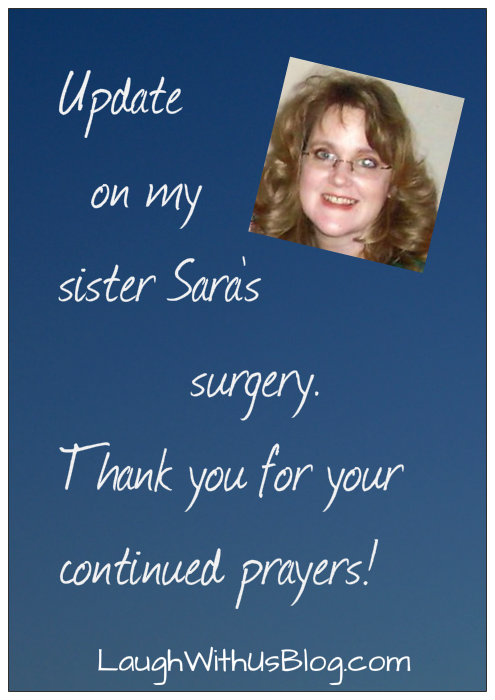 Update on Sara's surgery LaughWithUsBlog
