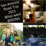 What went wrong on our Family San Antonio Road Trip