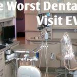 Worst Dentist