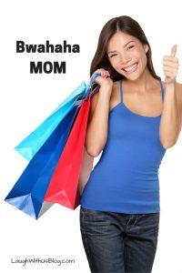 Bwahaha Mom