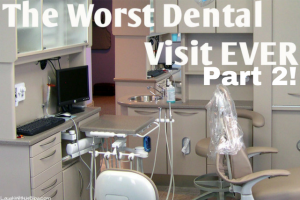 Worst Dentist…the continuing saga.