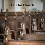 Late for church