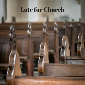 Late for church funny stories
