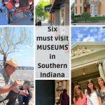 6 Must Visit Museums in Southern Indiana