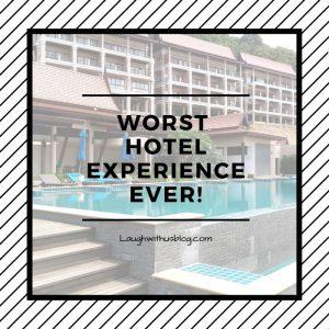 Worst Hotel Experience